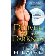 Deliver Me from Darkness a Novel of the Paladin Warriors by Tes Hilaire