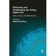 Enforcing and Challenging the Voting Rights Act: The Legacy of the Voting Rights Act: Enforcement, Challenges and Barriers by Marsha Darling