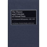 The Theory and Criticism of Virtual Texts by Lory Hawkes