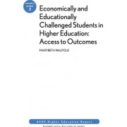 Economically and Educationally Challenged Students in Higher Education 2007 by Marybeth Walpole