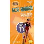 GCSE Spanish for AQA Exam Skills Workbook Higher by Isabel Alonso De Sudea
