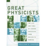 Great Physicists by William H. Cropper