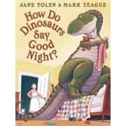 Do Dinosaurs Say Good Night, How by Jane Yolen