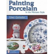 Painting Porcelain in the Meissen Style by Uwe Geissler