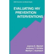 Evaluating HIV Prevention Interventions by Joanne E. Mantell