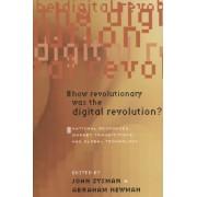 How Revolutionary Was the Digital Revolution? by John Zysman