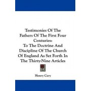 Testimonies of the Fathers of the First Four Centuries by Henry Cary