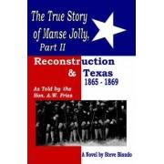 The True Story of Manse Jolly, Part II by Steve Biondo