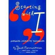 Starting with I - Personal Essays by Teenagers by Youth Communication