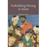 Forbidding Wrong in Islam by Michael Cook