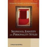 Selfhood, Identity and Personality Styles by Giampiero Arciero