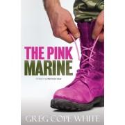 The Pink Marine: One Boy's Journey Through Bootcamp to Manhood