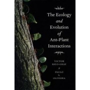 The Ecology and Evolution of Ant-plant Interactions by Victor Rico-Gray