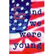 And We Were Young by Elliott Baker
