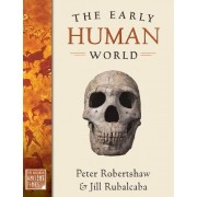 The Early Human World by Chair Department of Anthropology Peter Robertshaw