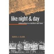 Like Night & Day by Daniel J. Clark