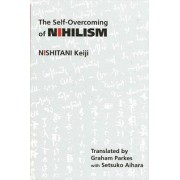 The Self-Overcoming of Nihilism by Keiji Nishitani