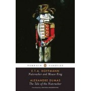 Nutcracker and Mouse King: AND The Tale of the Nutcracker by E T A Hoffmann