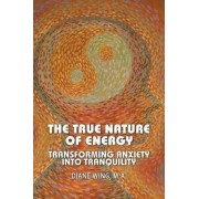 The True Nature of Energy by Diane Wing