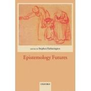 Epistemology Futures by Stephen Hetherington