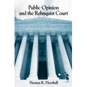 Public Opinion and the Rehnquist Court by Thomas R. Marshall
