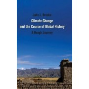 Climate Change and the Course of Global History by John L. Brooke