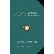 Human Action: A Treatise on Economics (1949)