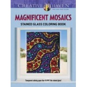 Creative Haven Magnificent Mosaics Stained Glass Coloring Book by Jessica Mazurkiewicz