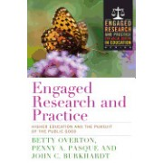Engaged Research and Practice: Higher Education and the Pursuit of the Public Good