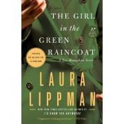 Girl in the Green Raincoat: A Tess Monaghan Novel by Laura Lippman