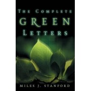 The Complete Green Letters by Miles J. Stanford
