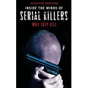 Inside the Minds of Serial Killers by Katherine Ramsland