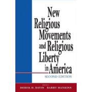 New Religious Movements and Religious Liberty in America by Derek H. Davis