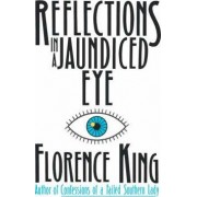 Reflections in a Jaundiced Eye by Florence King