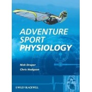 Adventure Sport Physiology by Nick Draper