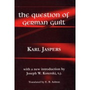 The Question of German Guilt by Karl Jaspers