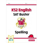 KS2 English SAT Buster: Spelling (for the New Curriculum) by CGP Books
