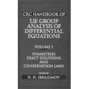 CRC Handbook of Lie Group Analysis of Differential Equations: Symmetries, Exact Solutions and Conservation Laws v. 1 by Nail H. Ibragimov