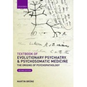 Textbook of Evolutionary Psychiatry and Psychosomatic Medicine by Martin Brune