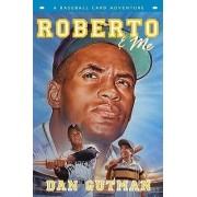 Roberto & Me by Dan Gutman
