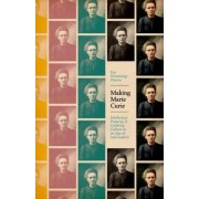 Making Marie Curie by Eva Hemmungs Wirten