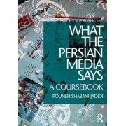 What the Persian Media Says by Pouneh Shabani Jadidi