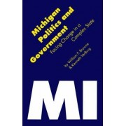Michigan Politics and Government by William P. Browne
