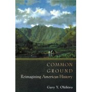 Common Ground by Gary Y. Okihiro