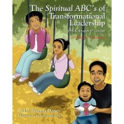The Spiritual ABC's of Transformational Leadership by Dr Tekemia Dorsey
