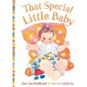 That Special Little Baby by Jane Ann Peddicord