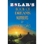 Zolar's Book of Dreams, Numbers and Lucky Days by Zolar