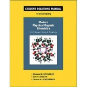 Modern Physical Organic Chemistry: Student Solutions Manual by Michael B. Sponsler