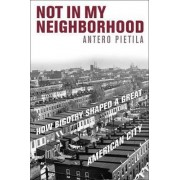 Not in My Neighborhood by Antero Pietila