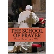 The School of Prayer by Pope Benedict XVI